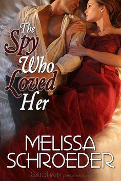 Melissa Schroeder - The Spy Who Loved Her / #awordfromJoJo #Historicalromance #MelissaSchroeder