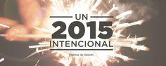 Un 2015 intencional | Blog | Aviva Nuestros Corazones