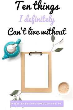An article about the seven things I can't live without. This personal article is for all types of people.