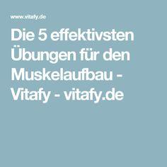 Die 5 effektivsten Übungen für den Muskelaufbau - Vitafy - vitafy.de