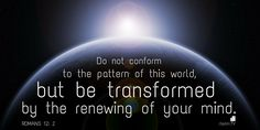 Romans 12: 2 Bible verse picture quote by Clayton TV