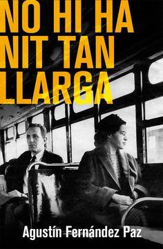 'No hi ha nit tan llarga' Agustín Fernández Paz. Edicions Bromera. http://www.llibresvalencians.com/No-hi-ha-nit-tan-llarga_va_18_30075_0.html
