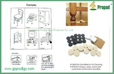 Furniture Floor Pads/ Adhesive Pads, can widely use on the feet of furniture or appliances. Easy to use and  Helpfully protect your hardwood floor from scratches when moving. Keep surface safety and healthy. Felt Pads/ Adhesive Pads/ Felt Nail on Pads/ Furniture Slider and more furniture &household accessories at www.gzprodigy.com if you are marketing for above items.