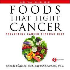 Foods That Fight Cancer: Preventing Cancer through Diet by Richard Béliveau,http://www.amazon.com/dp/0771011350/ref=cm_sw_r_pi_dp_xgHhsb0STMYGR29G