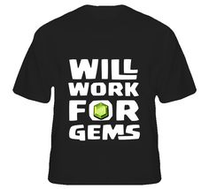 8858d6d33 Will Work For Gems Clash of Clans Inspired T Shirt...Customizable colors   amp