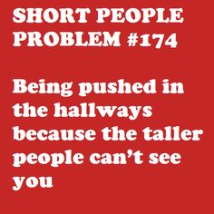Short People Problem #174: come on, I'm not invisible...