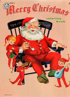 Vintage Lowe Merry Christmas Coloring Book with Santa. Old Time Christmas, Old Fashioned Christmas, Christmas Books, Christmas Greetings, Christmas Chair, Christmas Mantles, Christmas Villages, Father Christmas, Christmas Christmas