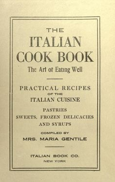 The Italian Cook Book : the Art of Eating Well : practical recipes of the Italian cuisine Old Recipes, Vintage Recipes, Indian Food Recipes, Italian Recipes, 1950s Recipes, My Cookbook, Cookbook Recipes, Cooking Recipes, Italian Cookbook