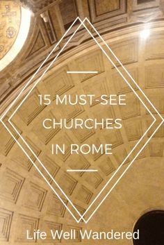 15 Must-See Churches in Rome, Italy: With the hundreds of churches to see in Rome, it can be hard to choose which ones to visit. This guide will tell you which ones are worth it!