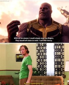 With all six stones, I could simply snap my fingers. They would all cease ta exist. I call that mercy. Really Funny Memes, Funny Relatable Memes, Stupid Funny, Funny Jokes, Hilarious, Best Memes, Dankest Memes, Funny Images, Funny Photos