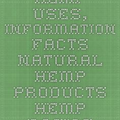 Hemp uses, information facts - Natural Hemp Products - Hemp Basics Hemp Yarn, Knowledge, Facts, Natural, Products, Consciousness, Nature, Beauty Products, Au Natural