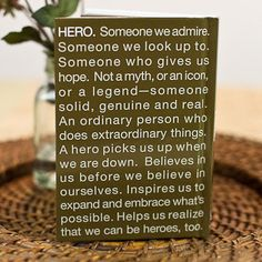 Hero by Kobi Yamada - Here's a wonderful way to recognize the everyday heroes in our lives--the caring friends, neighbors, teachers, coaches, nurses or volunteers who give so much and ask so little in return.