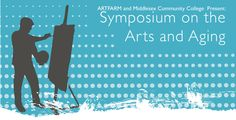 Free Symposium on the Arts & Aging on 11/7 from 2:30-6:30 pm.