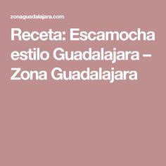Receta: Escamocha estilo Guadalajara – Zona Guadalajara