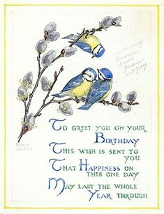 Birthday greetings molly brett brett molly illustrator blue tits sending a birthday greeting to greet you on your birthday this wish is sent to you that happiness on this one day may last the whole year bookmarktalkfo Images