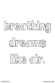 @pinlovinblog   breathing dreams like air #thefeels #dreams #quotes #currentmood