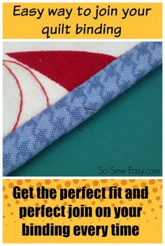 Easy trick to perfectly join quilt binding | So Sew Easy | Bloglovin'