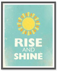Rise and Shine print from The Ink Society on Etsy ($9.95)