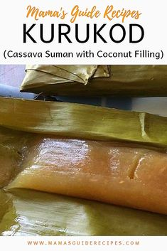 KURUKOD (Cassava Suman with Coconut Filling) - Cristita Jabagat - Filipino desserts Pinoy Dessert, Filipino Desserts, Asian Desserts, Filipino Recipes, Cuban Recipes, Suman Cassava Recipe, Cassava Cake, Casava Cake Recipe, Phillipino Food