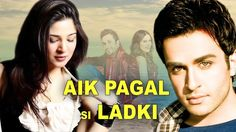 """Aik Pagal Si Larki"" 