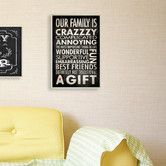 Found it at Wayfair - Our Family is Crazzzy Inspirational Textual art Plaque