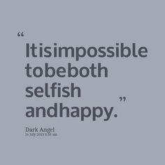 selfish quotes - Google Search