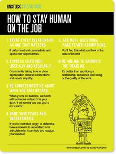 Unstuck Tip Card #30: How to stay human on the job http://www.unstuck.com/tip-cards/humanity/