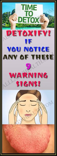 Detoxify If You Notice Any Of These 9 Warning Signs!
