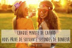 """""""Chaque minute de cafard vous prive de soixante secondes de bonheur."""" Blas de Otero"""