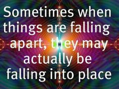 When things are falling apart...