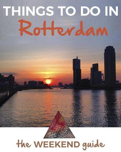 Tons of Fun Things To Do in Rotterdam #rotterdam