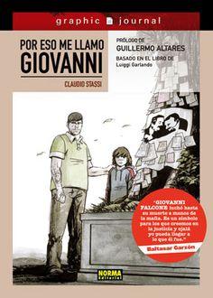 """""""POR ESO ME LLAMO GIOVANNI"""" de Stassi. LA BIOGRAFÍA DE GIOVANNI FALCONE, EL JUEZ QUE DESAFIÓ A LA MAFIA.    En el día de su décimo cumpleaños, Giovanni va a aprender una de las lecciones más importantes de su vida. De la mano de su padre, emprenderá un viaje por Palermo, su ciudad, y conocerá la historia del juez Falcone, un hombre valiente que se enfrentó a la mafia con la legalidad como única arma. Signatura: C STA por"""