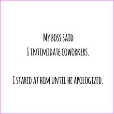 Funny Work Quotes Boss True Stories 57 Ideas For 2019 Work Quotes, Me Quotes, Funny Quotes, Funny Memes, Sarcastic Quotes, Funny Sarcastic, Sassy Quotes, Stress Humor, Work Humor