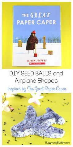 how to make seed balls: science and craft for kids based on the book The Great Paper Caper by Oliver Jeffers- perfect for Earth Day Nature Activities, Science Activities For Kids, Preschool Science, Book Activities, Recycled Art Projects, Diy Garden Projects, Easy Crafts For Kids, Art For Kids, Oliver Jeffers