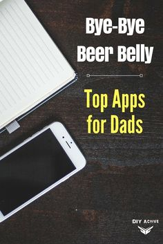 Bye-Bye Beer Belly: Top Apps for Healthy Dads via @DIYActiveHQ #apps #beer #tech #weightloss #Athomehealth #health