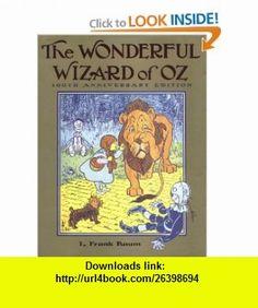 The Wonderful Wizard of Oz 100th Anniversary Edition ( of Wonder) (9780060293239) L. Frank Baum, W.  W. Denslow , ISBN-10: 0060293233  , ISBN-13: 978-0060293239 ,  , tutorials , pdf , ebook , torrent , downloads , rapidshare , filesonic , hotfile , megaupload , fileserve