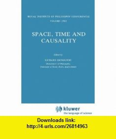 Space, Time and Causality (Synthese Library) (9789027714374) Richard Swinburne , ISBN-10: 9027714371  , ISBN-13: 978-9027714374 ,  , tutorials , pdf , ebook , torrent , downloads , rapidshare , filesonic , hotfile , megaupload , fileserve