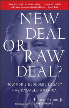 Buy New Deal or Raw Deal?: How FDR's Economic Legacy Has Damaged America by Burton W. and Read this Book on Kobo's Free Apps. Discover Kobo's Vast Collection of Ebooks and Audiobooks Today - Over 4 Million Titles! Anthony Doerr, Robert D, Andrew Jackson, Head Of State, Read News, Textbook, Audio Books, Novels, This Book