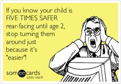 If you know your child is FIVE TIMES SAFER rear-facing until age 2, stop turning them around just because it's 'easier'!