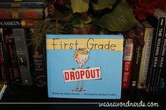 Book of the Day: First Grade Dropout • We Are Word Nerds