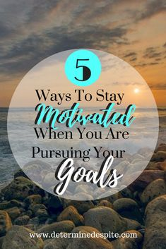 You can allow your frustrations to hold you back or you can keep trying until you have reached the goals that you have set for yourself. Read how to stay motivated when you are pursuing your goals.