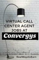 Work at home as a virtual call center agent for Convergys. This company is usually hiring large numbers of workers.