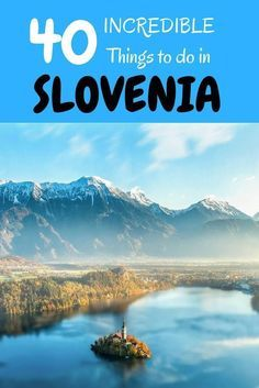 50 things to do in Slovenia where is tara povey top irish travel blogger