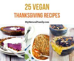 25 of the Best Vegan Thanksgiving Recipes Traditional Thanksgiving Dinner, Vegan Thanksgiving Dinner, Healthy Thanksgiving Recipes, Holiday Dinner, Holiday Recipes, Vegetarian Recipes, Holiday Ideas, Healthy Recipes, Vegan Foods