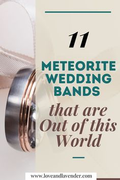 This list of 11 meteorite wedding bands consists of sets, rings for women, and unique mens bands. Choosing a wedding ring sure is daunting as it is extremely symbolic, and going to be seen by aquaintances on a daily basis. Take the pressure off thinking of a unique band and check out these 11 metiorite wedding bands ideas form Love & Lavender. #weddingbands #meteoriteweddingbands #mensweddingbands #womensweddingbands