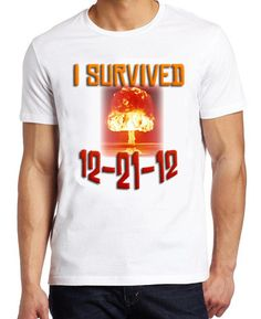 New I Survived 12 21 12 Shirt December 21st Mayan Apocalypse End of World 2012   eBay