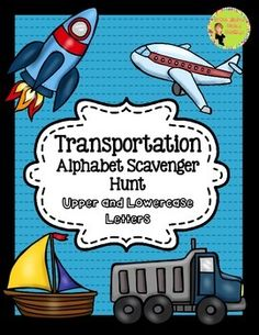 Transportation: Alphabet Scavenger Hunt Uppercase and Lowercase Letters, Center and Printables Tons of differentiated recording sheets. $