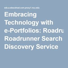 Embracing Technology with e-Portfolios: Roadrunner Search Discovery Service