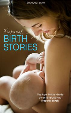 #BookReview and #Giveaway - Win ebook Natural Birth Stories: The Real Mom's Guide to an Empowering Natural Birth by Shannon Brown of @GrowingSlower by Shannon Brown by Shannon Brown  {ending on DEC 25th}