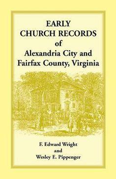 Early Church Records of Alexandria City and Fairfax County, Virginia (VA)